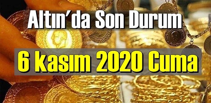 6 kasım 2020 Cuma Ekonomi'de Altın piyasası, Altın güne nasıl başlıyor!