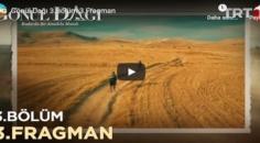 5 Kasım Beklenen Gönül Dağı 3.Bölüm 3. Fragmanına bakıver