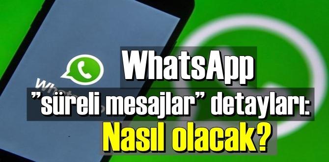 WhatsApp süreli mesajlar özelliği hakkında bilinenler