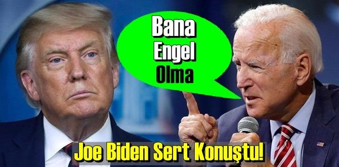 Joe Biden Sert Çıktı! demokrasimize Laf söyletmem!