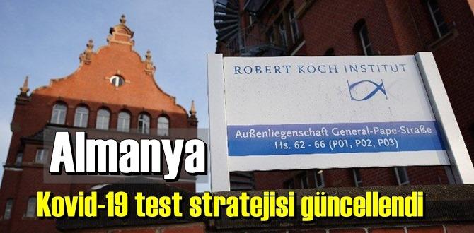 Almanya Robert Koch Enstitüsü ülkedeki Covid-19 test stratejisini güncelledi!