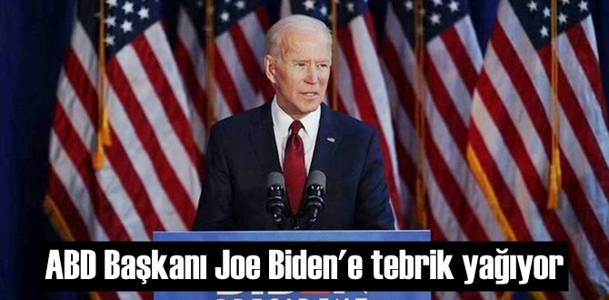Dünya Liderlerinden Yeni seçilen ABD Başkanı Joe Biden'e tebrik yağıyor.