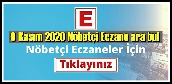 9 kasım pazartesi 2020/ Nöbetçi Eczane nerede, size en yakın Eczaneler listesi