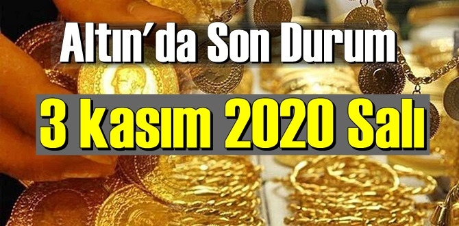 3 kasım 2020 Salı Ekonomi'de Altın piyasası, Altın güne nasıl başlıyor!