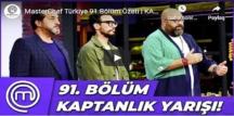 Beklenen MasterChef Türkiye 91.Bölüm Özeti | KAPTANLIK YARIŞI videosu'na bakıver
