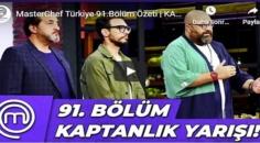 Beklenen MasterChef Türkiye 91.Bölüm Özeti   KAPTANLIK YARIŞI videosu'na bakıver