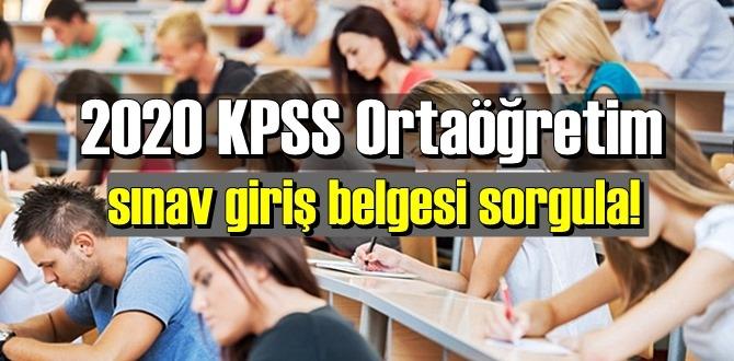 Açıklama geldi, 2020 KPSS Ortaöğretim sınav giriş yerleri belli oldu. 2020 KPSS Ortaöğretim sınav giriş belgesi sorgula!