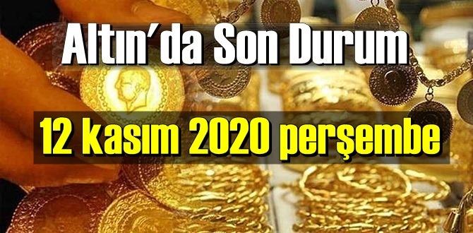 12 kasım 2020 perşembe Ekonomi'de Altın piyasası, Altın güne nasıl başlıyor!