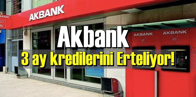 İzmir'de Deprem'den etkilenene Akbank 3 ay kredilerini Erteliyor!