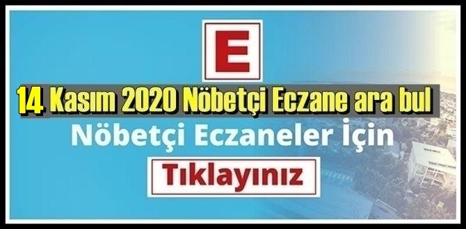 14 kasım Cumartesi 2020/ Nöbetçi Eczane nerede, size en yakın Eczaneler listesi