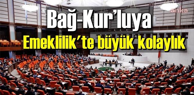 Meclis'te kabul edildi! Bağ-Kur'luya kolay Emeklilik yolu getirildi.