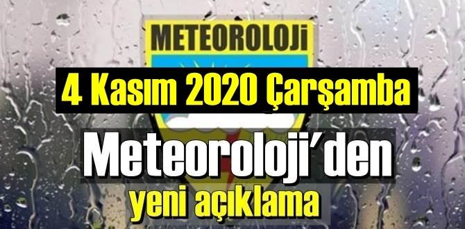 Meteoroloji Genel Müdürlüğü 4 Kasım 2020 Çarşamba günü hava tahminlerini açıkladı