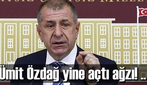 İP İstanbul Milletvekili Ümit Özdağ yine açtı ağzı! Partiden ihracı kesinleşti!