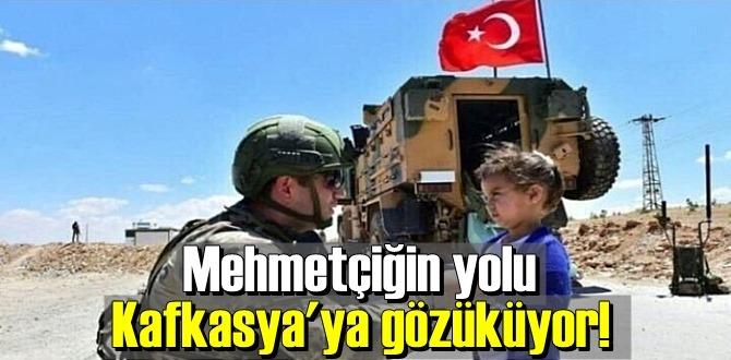 Mehmetçiğin yolu Kafkasya'ya gözüküyor!