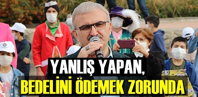 YANLIŞ YAPAN, BEDELİNİ ÖDEMEK ZORUNDA!