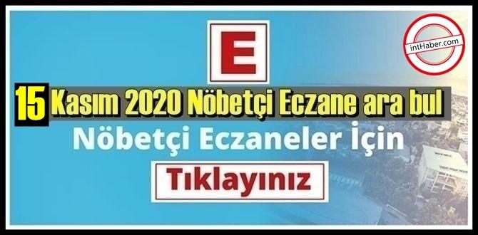 15 kasım Pazar 2020/ Nöbetçi Eczane nerede, size en yakın Eczaneler listesi