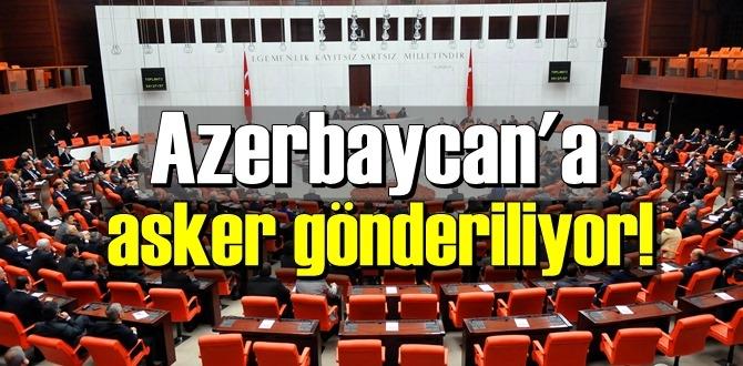 Türk askeri Azerbaycan'a gidiyor! Tezkere TBMM Başkanlığında