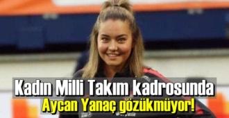 Kadın Milli Takım kadrosunda Aycan Yanaç gözükmüyor!