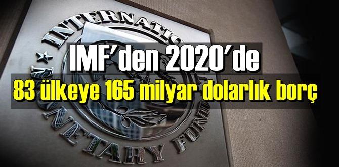 Uluslararası Para Fonu (IMF) 83 ülkeye finansal destek sağlamış.