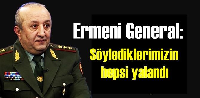 Ermeni generalden samimi itiraf, verdiğim bilgilerin hepsi gerçek değildi!