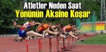 İlginç ama gerçek: Atletler Neden Saat Yönünün Aksine Koşar biliyor musunuz!
