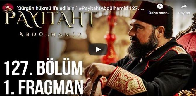 21 kasım – Payitaht Abdülhamid 127.Bölüm Fragmanına bakıver