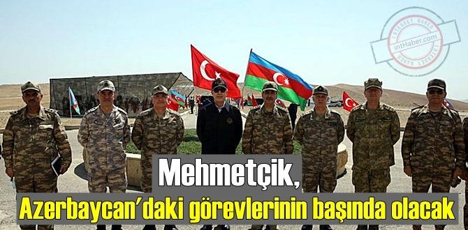 Mehmetçik, Azerbaycan'daki görevlerinin başında olacak.