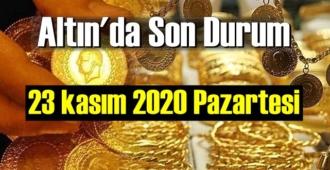 23 kasım 2020 Pazartesi Ekonomi'de Altın piyasası, Altın güne nasıl başlıyor
