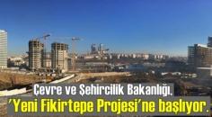 Çevre ve Şehircilik Bakanlığı, 'Yeni Fikirtepe Projesi'ne başlıyor