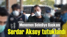 Hakkında soruşturma başlatılmış, Başkan Serdar Aksoy tutuklandı!