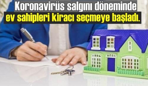 Koronavirüs salgını döneminde ev sahipleri kiracı seçmeye başladı