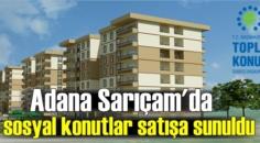 Adana Sarıçam'da sosyal konutlar satışa sunuldu