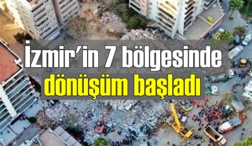 İzmir'in 7 bölgesinde dönüşüm başladı