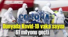Dünya'nın son Covid-19 vaka sayısı açıklandı!