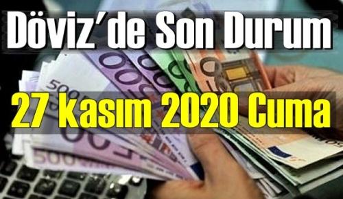 27 kasım 2020 Cuma Ekonomi'de Döviz piyasası, Döviz güne nasıl başladı