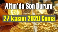 27 kasım 2020 Cuma Ekonomi'de Altın piyasası, Altın güne nasıl başlıyor