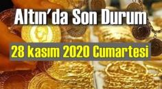 28 kasım 2020 Cumartesi Ekonomi'de Altın piyasası, Altın güne nasıl başlıyor
