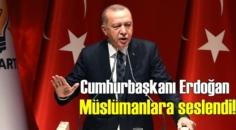 Cumhurbaşkanı Erdoğan, Koronavirüs ve Dünya'daki İslam düşmanlığına Dikkat çekti!