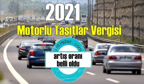 Motorlu Taşıtlar Vergisi 2021 yılı için Zam oranı açıklandı, ne kadar Zam geldi?