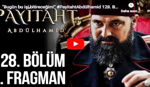 28 kasım – Payitaht Abdülhamid 128.Bölüm Fragmanına bakıver