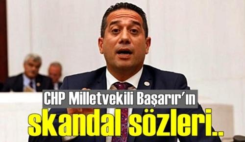 CHP Milletvekili Başarır'ın skandal sözlerine büyük tepki