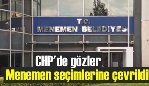 CHP'de dikkatler Menemen 1 Aralık seçimlerine çevrildi!