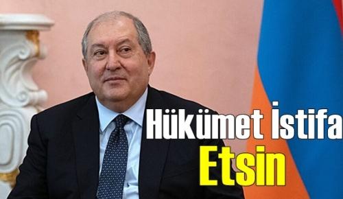 Sarkisyan: Hükümet istifa Etsin!