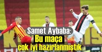 Teknik Direktör Samet Aybaba: Karagümrük ile yapılan Maçı yorumladı