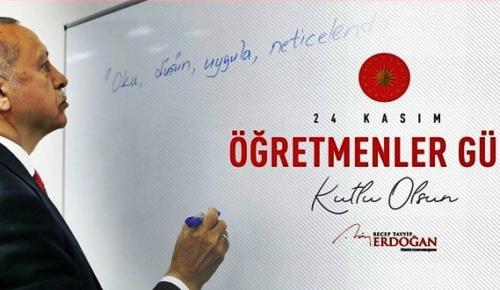 Başkan Erdoğan'ın anlamlı 24 kasım öğretmenler günü mesajı !