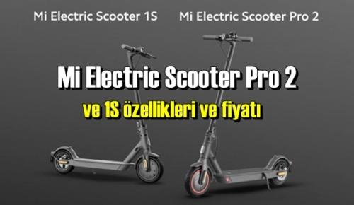 Mi Electric Scooter Pro 2 ve 1S özellikleri ve fiyatı