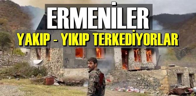 Ermeniler Yenilgiyi içlerine sindiremiyorlar! evleri yakıp yıkıp gidiyorlar!