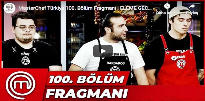 MasterChef Türkiye 100.Bölüm Fragmanına bakıver