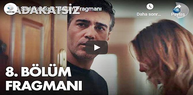 Sadakatsiz 8.Bölüm Fragman Videosu