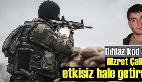 Gri kategoride aranan, PKK'nin Kurye sorumlusu Hizret Çalkın etkisiz hale getirdi!